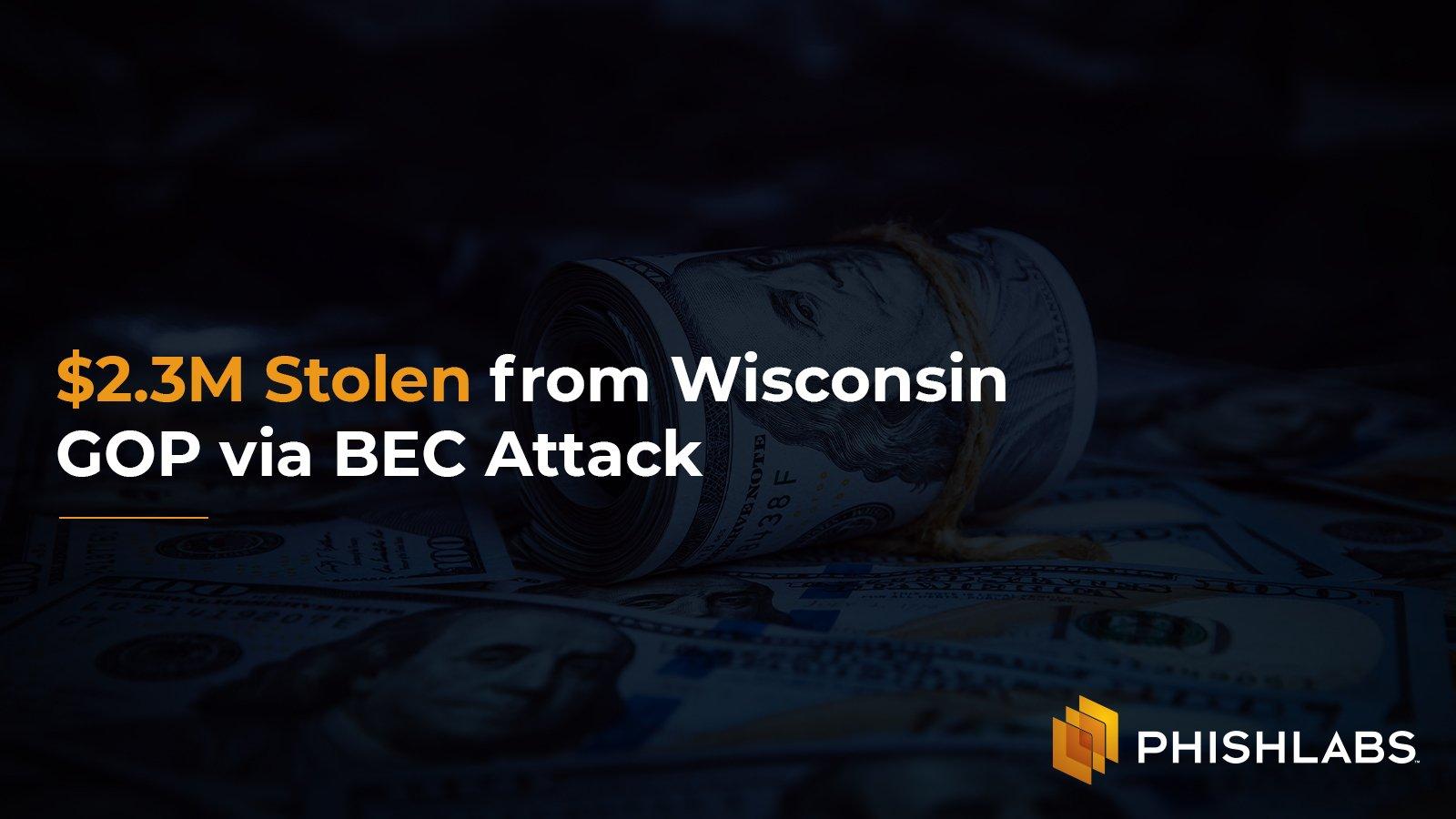 2.3M Stolen from Wisconsin GOP via BEC Attack