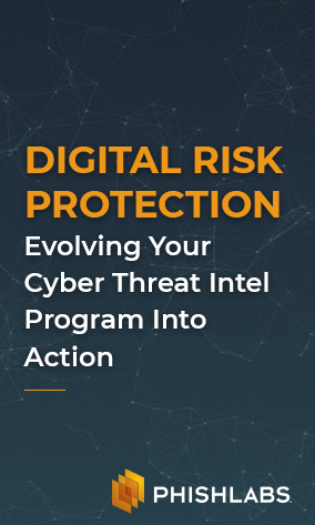 Webinar: Digital Risk Protection: Evolving Your Cyber Threat Intel Program Into Action