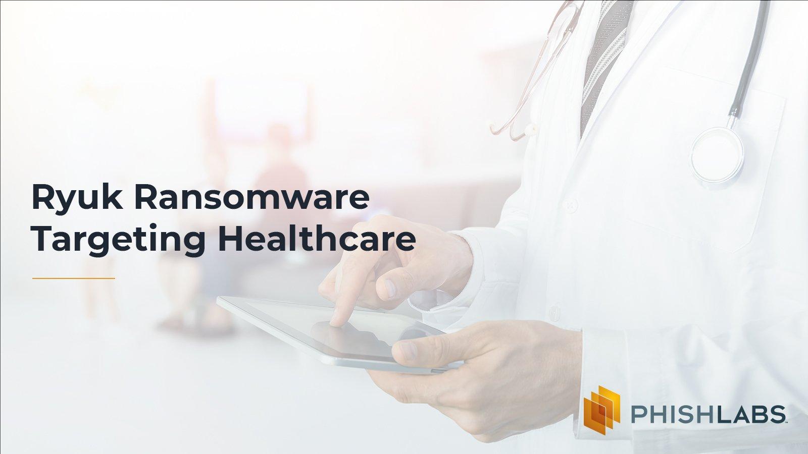 Ryuk Ransomware Targeting Healthcare