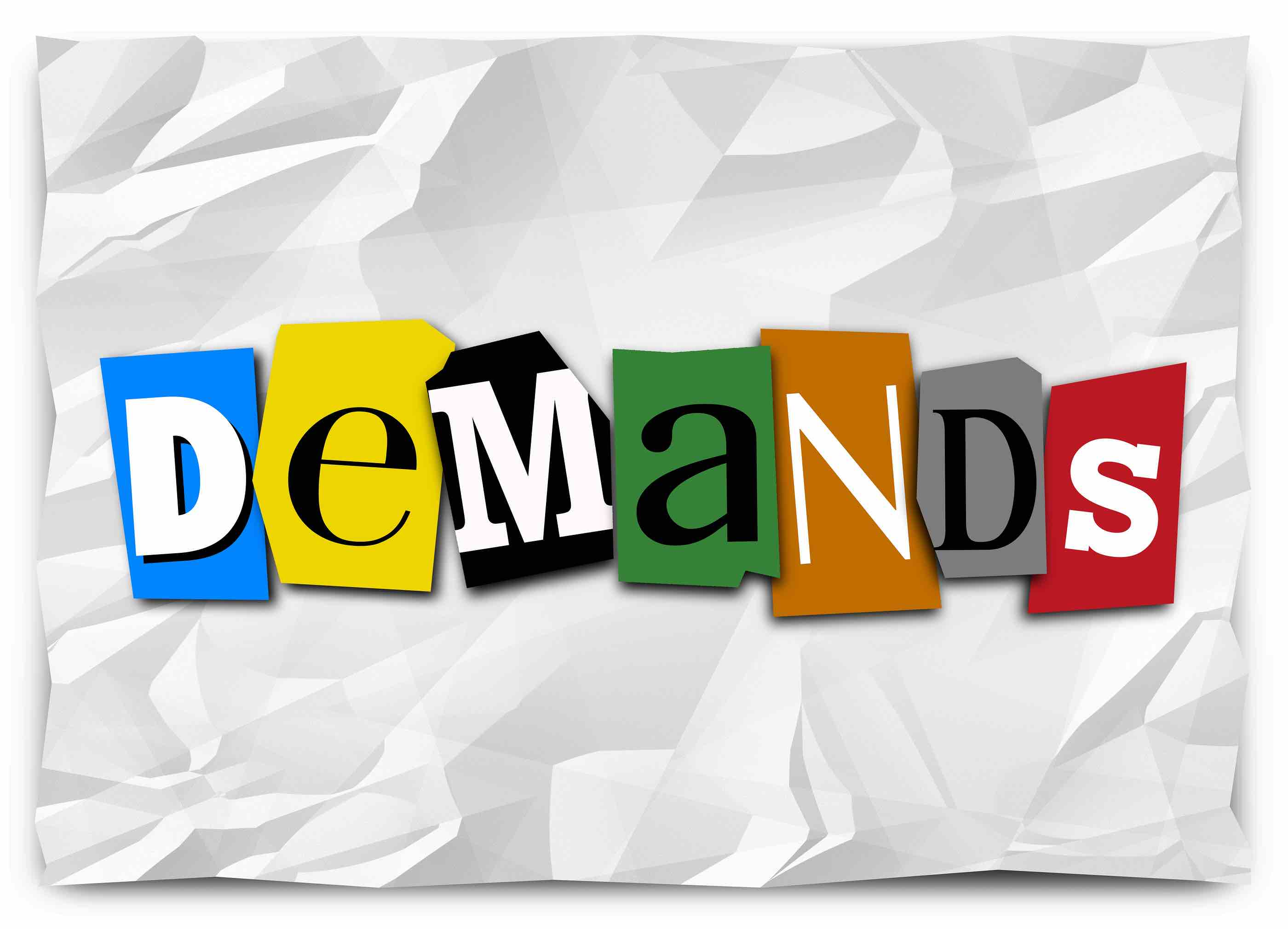bigstock-Demands-word-in-cut-out-letter-81499217.jpg