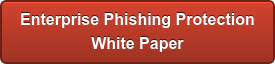 Enterprise Phishing Protection White Paper