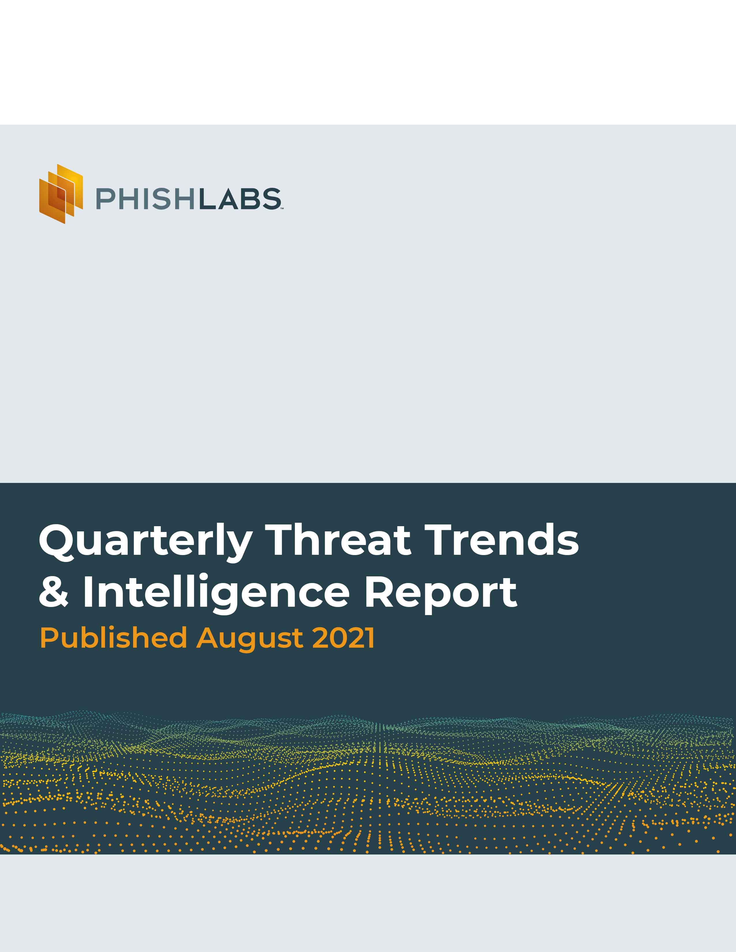 Quarterly Threat Trends & Intelligence Report - August 2021